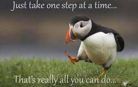 Take one step at the time